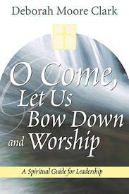 O Come let us Bow Down and Worship