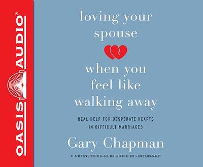 Picture of Loving Your Spouse When You Feel Like Walking Away (Library Edition)