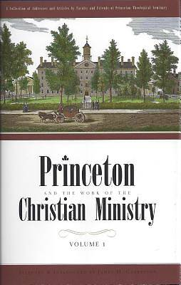 Picture of Princeton and the Work of the Christian Ministry 2 Vols