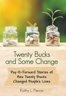 Picture of Twenty Bucks and Some Change