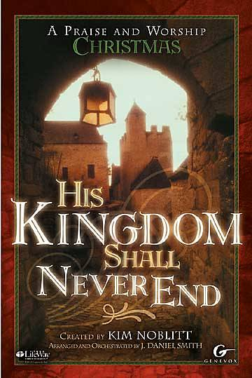 His Kingdom Shall Never End Choral Book