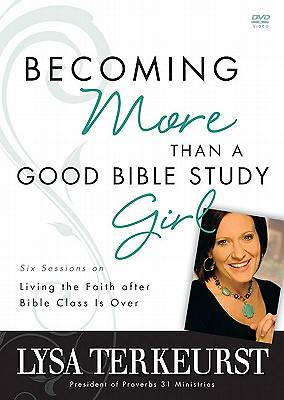 Becoming More Than a Good Bible Study Girl Pack