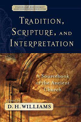 Picture of Tradition Scripture and Interpretation