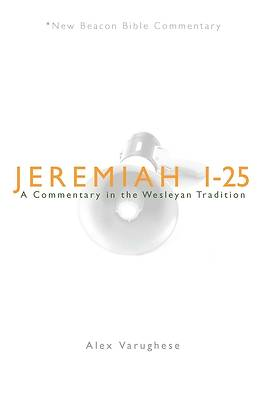 New Beacon Bible Commentary, Jeremiah 1-25