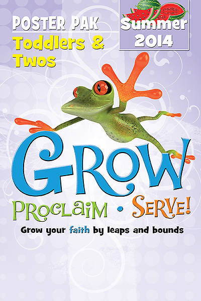 Grow, Proclaim, Serve! Toddlers & Twos Poster Pak Summer 2014