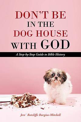 Dont Be in the Dog House with God