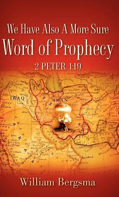 Picture of We Have Also a More Sure Word of Prophecy 2 Peter 1