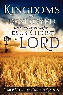 Picture of Kingdoms Are Destroyed When Believers Confess Jesus Christ Is Lord