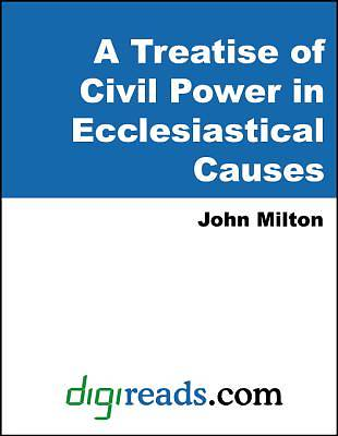 A Treatise of Civil Power in Ecclesiastical Causes [Adobe Ebook]