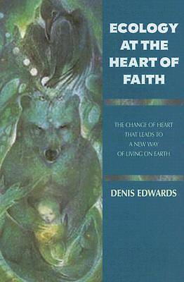 Picture of Ecology at the Heart of Faith