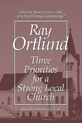 Picture of Three Priorities for a Strong Local Church