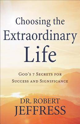 Picture of Choosing the Extraordinary Life