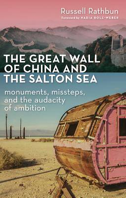 The Great Wall of China and the Salton Sea