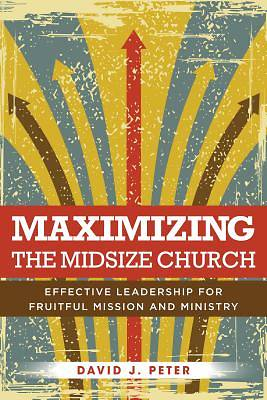 Picture of Maximizing the Midsize Church