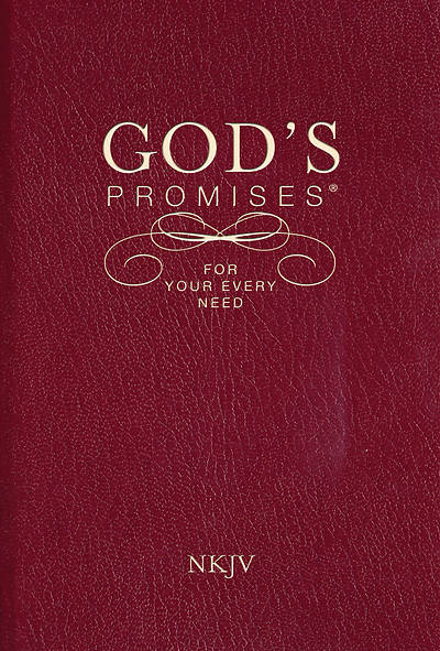 Gods Promises for Your Every Need, NKJV