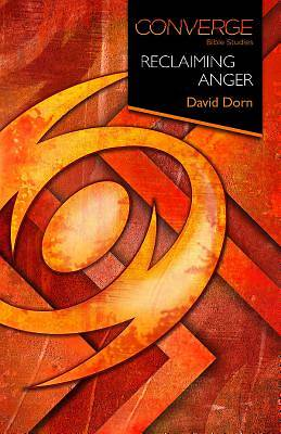 Converge Bible Studies: Reclaiming Anger - eBook [ePub]