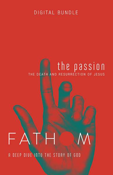 Picture of Fathom Bible Studies: The Passion Digital Bundle - PDF Download
