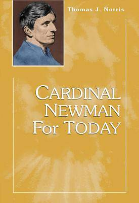 Cardinal Newman for Today