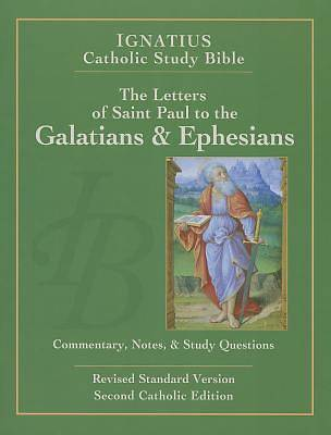 The Letters of St. Paul to the Galatians and to the Ephesians