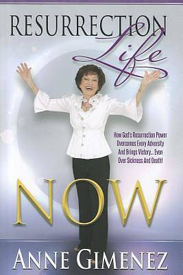 Resurrection Life Now! [ePub Ebook]