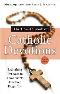 Picture of The How-To Book of Catholic Devotions, Second Edition