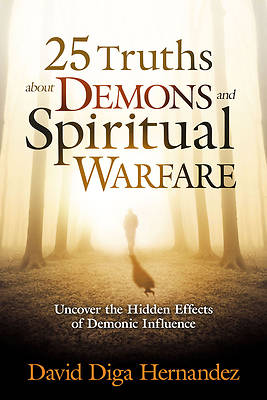 Picture of 25 Truths about Demons and Spiritual Warfare