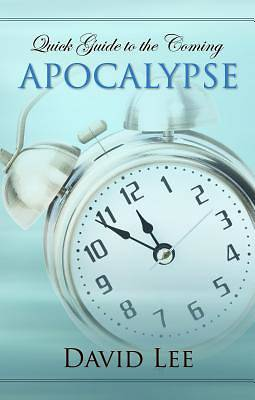 Quick Guide to the Coming Apocalypse [Adobe Ebook]