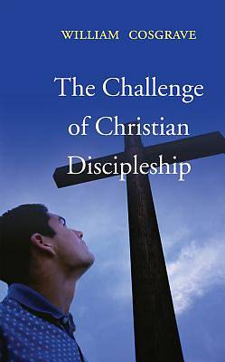 The Challenge of Christian Discipleship