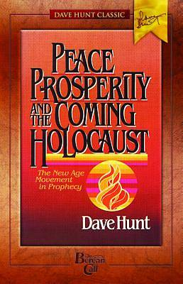 Picture of Peace, Prosperity, and the Coming Holocaust