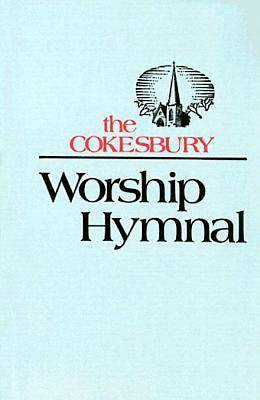 The Cokesbury Worship Hymnal