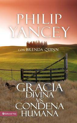 Gracia Divina Vs Condena Humana / Whats So Amazing about Grace