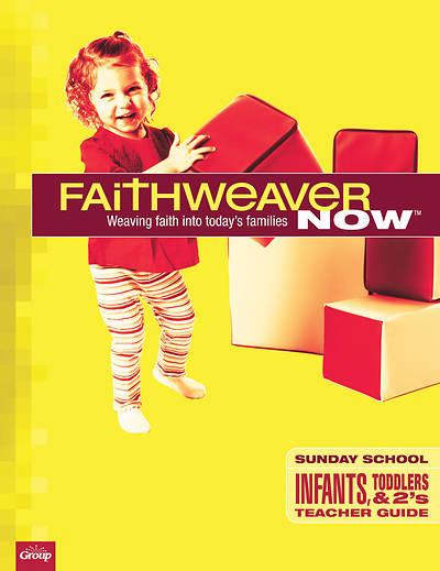 Picture of FaithWeaver Now Infants, Toddlers & Twos Teacher Guide (w/reproducible student pages) Spring 2017