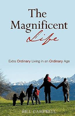 The Magnificent Life the Magnificent Life