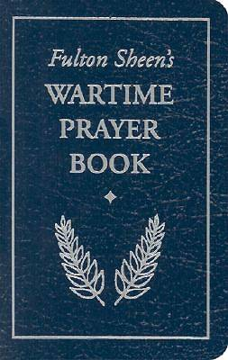 Fulton Sheens Wartime Prayer Book
