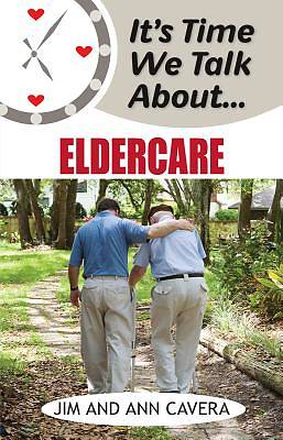 Its Time We Talk about Eldercare