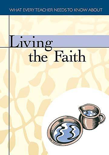 What Every Teacher Needs To Know About Living The Faith (Package of 10)