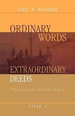 Ordinary Words, Extraordinary Deeds