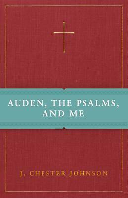 Picture of Auden, The Psalms, and Me