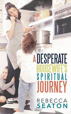 Picture of A Desperate Housewife's Spiritual Journey