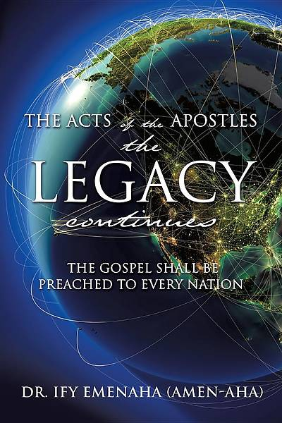 The Acts of the Apostles the Legacy Continues