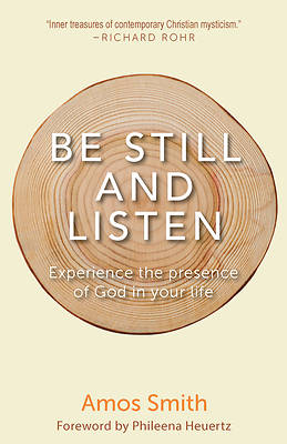 Picture of Be Still and Listen: Experience the Presence of God in Your Life