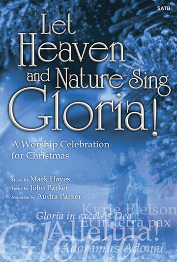 Let Heaven and Nature Sing Gloria SATB Choral Book