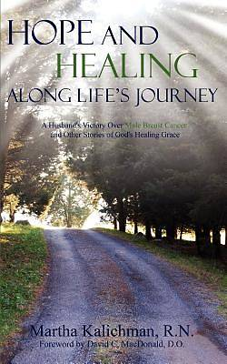 Hope and Healing Along Lifes Journey
