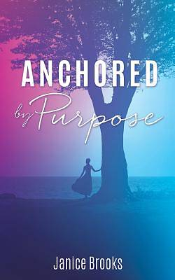 Anchored by Purpose
