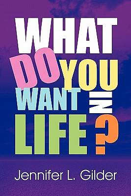 What Do You Want in Life?
