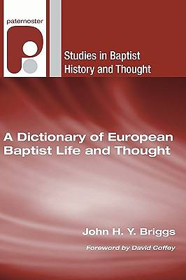 A Dictionary of European Baptist Life and Thought