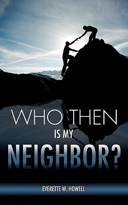 Who Then Is My Neighbor?