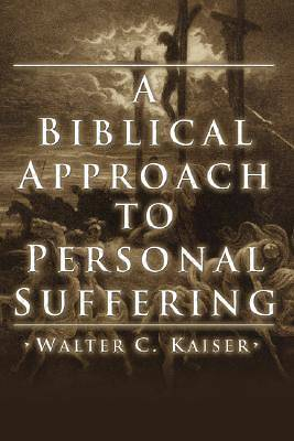 Picture of A Biblical Approach to Personal Suffering