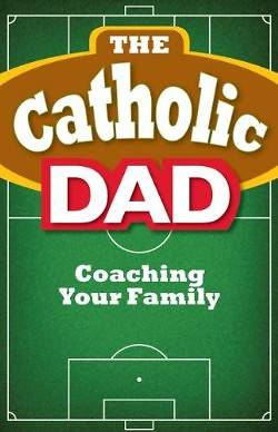 The Catholic Dad
