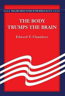 The Body Trumps the Brain